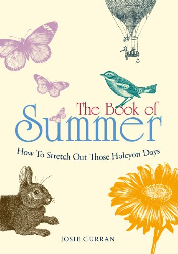 The Book of Summer: How to Stretch Out Those Halcyon Days 9780753539927