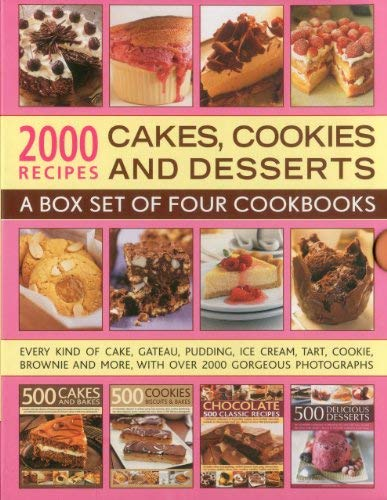 2000 Recipes: Cakes, Cookies & Desserts: A Box Set of Four Cookbooks: Every Kind of Cake, Gateaux, Pudding, Ice Cream, Tart, Cookie, Brownie and More, 9780754823674