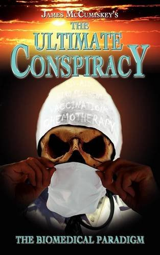 The Ultimate Conspiracy - The Biomedical Paradigm 9780755214709