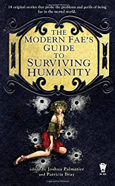 The Modern Fae's Guide to Surviving Humanity 9780756407193
