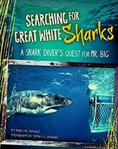 Searching for Great White Sharks: A Shark Diver's Quest for Mr. Big (Shark Expedition) 23030663