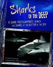 Sharks of the Deep: A Shark Photographer's Search for Sharks at the Bottom of the Sea (Shark Expedition) 22431821