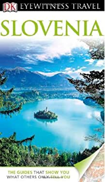 DK Eyewitness Travel Guide: Slovenia 9780756670665