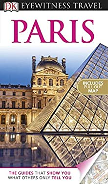 DK Eyewitness Travel Guide: Paris [With Map] 9780756684099