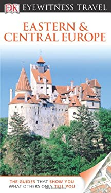 DK Eyewitness Travel Guide: Eastern and Central Europe 9780756684167