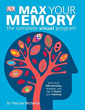 Max Your Memory: The Complete Visual Program 9780756689650
