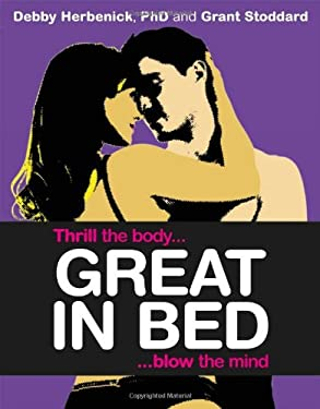 Great in Bed: Thrill the Body, Blow the Mind 9780756689667
