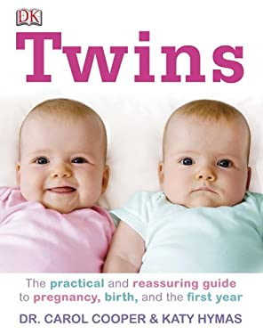 Twins: The Practical and Reassuring Guide to Pregnancy, Birth, and the First Year 9780756689810