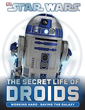 Star Wars: The Secret Life of Droids 9780756690151