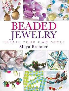 Beaded Jewelry: Create Your Own Style 9780756693947