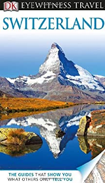 DK Eyewitness Travel Guide: Switzerland 9780756695149