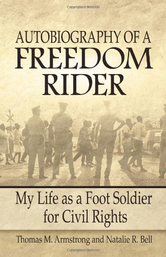 Autobiography of a Freedom Rider: My Life as a Foot Soldier for Civil Rights 9780757316036