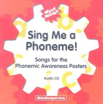 Sing Me a Phoneme: Songs for the Phonemic Awareness Posters: Kindergarten 9780757845567
