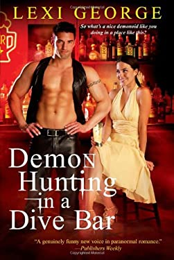 Demon Hunting in a Dive Bar 9780758263131