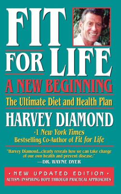 Fit for Life: A New Beginning: The Ultimate Diet and Health Plan 9780758263285