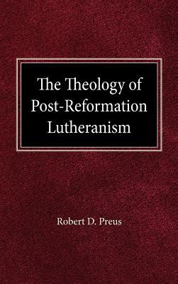 Theology of Post Reformation Lutheranism Volume I 9780758634641