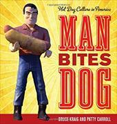 Man Bites Dog: Hot Dog Culture in America 18864606