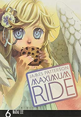 Maximum Ride: The Manga, Vol. 6 9780759529724