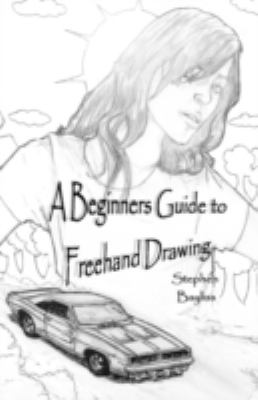 A Beginners Guide to FreeHand Drawing 9780755211609