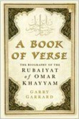 A Book of Verse: The Biography of the Rubaiyat of Omar Khayyam 9780750946315