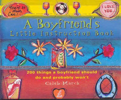 A Boyfriend's Little Instruction Book 9780752218083