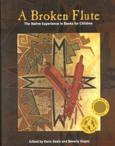 A Broken Flute: The Native Experience in Books for Children 9780759107793