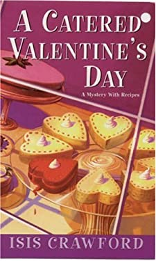 A Catered Valentine's Day: A Mystery with Recipes - Crawford, Isis