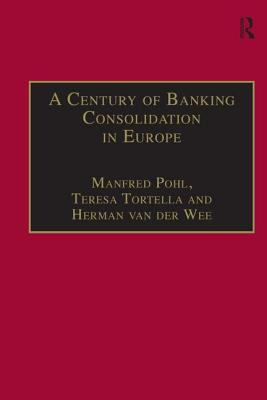 A Century of Banking Consolidation in Europe: The History and Activities of Mergers and Acquisitions