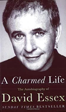 A Charmed Life: The Autobiography of David Essex 9780752849584