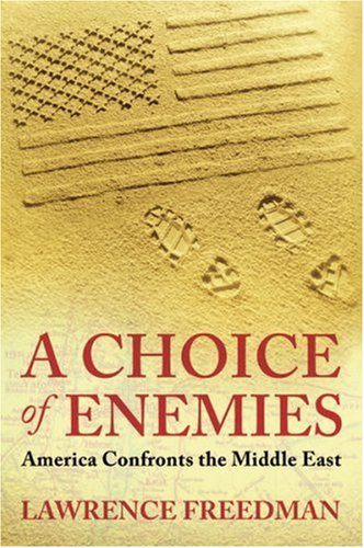 A Choice of Enemies: America Confronts the Middle East 9780753825884