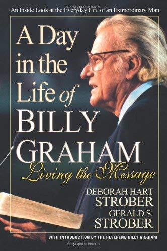 A Day in the Life of Billy Graham: Living the Message 9780757000928