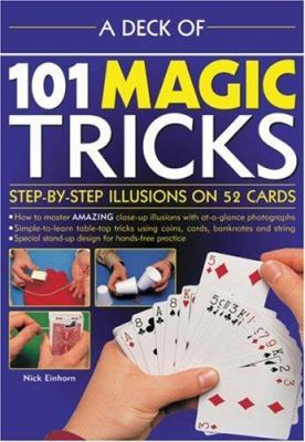 A Deck of 101 Magic Tricks: Step-By-Step Illusions on 52 Cards 9780754816966