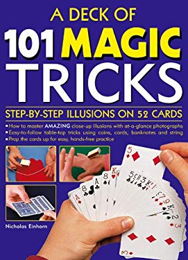 A Deck of 101 Magic Tricks: Step-By-Step Illusions on 52 Cards 9780754825319