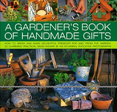 A Gardener's Book of Handmade Gifts 9780754817840