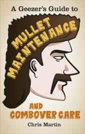 A Geezer's Guide to Mullet Maintenance and Combover Care 20443578