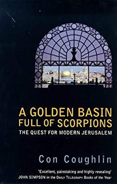 A Golden Basin Full of Scorpions: The Quest for Modern Jerusalem 9780751523645