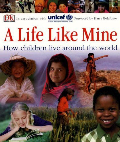A Life Like Mine: How Children Live Around the World 9780756618032