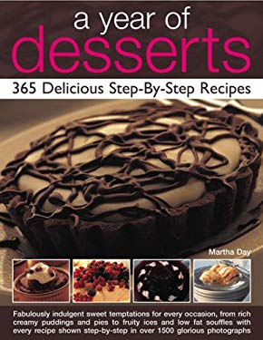 A Year of Desserts: 365 Delicious Step-By-Step Recipes 9780754816751