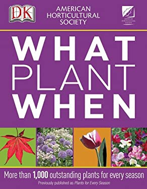 American Horticultural Society What Plant When 9780756675585