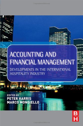 Accounting and Financial Management: Developments in the International Hospitality Industry 9780750667296