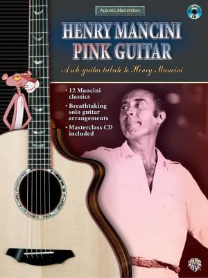 Acoustic Masterclass: Henry Mancini -- Pink Guitar, Book & CD [With CD] 9780757923678