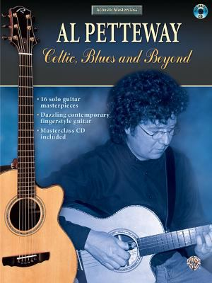 Acoustic Masterclass: Al Petteway -- Celtic, Blues, and Beyond, Book & CD [With CD] 9780757917110