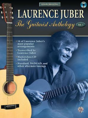 Acoustic Masterclass, Vol 1: Laurence Juber -- The Guitarist Anthology, Book & CD [With CD] 9780757914966