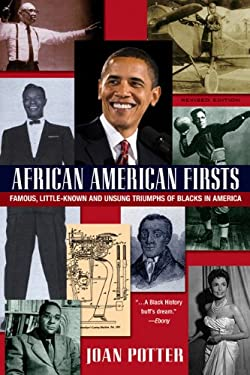 African American Firsts: Famous Little-Known and Unsung Triumphs of Blacks in America 9780758241665