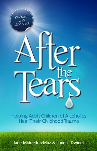 After the Tears: Helping Adult Children of Alcoholics Heal Their Childhood Trauma 9780757315138