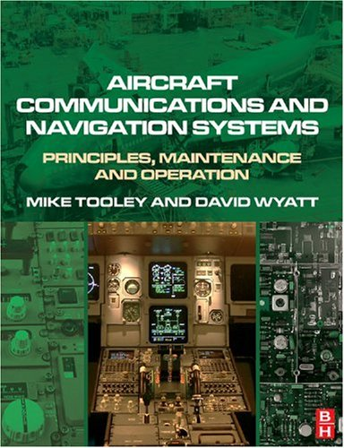 Aircraft Communications and Navigation Systems: Principles, Operations and Maintenance 9780750681377