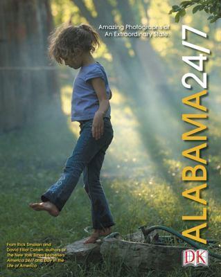 Alabama 24/7 (24/7 State Books) Rick Smolan and David Elliot Cohen