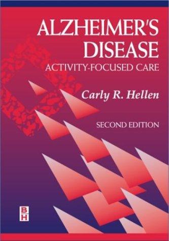 Alzheimer's Disease: Activity-Focused Care 9780750699082