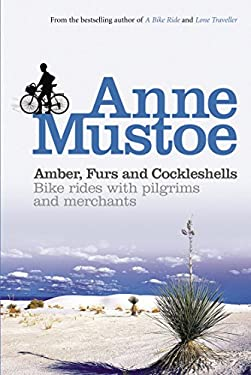 Amber, Furs and Cockleshells: Travels with Pilgrims and Merchants 9780753509838