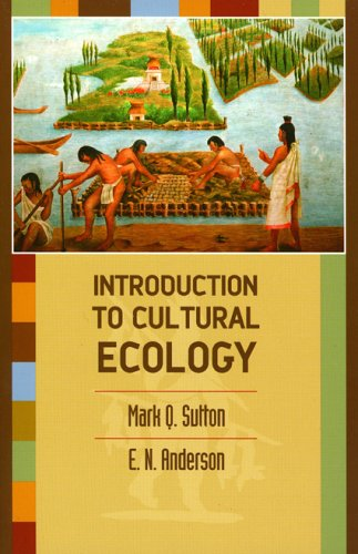 An Introduction to Cultural Ecology 9780759105317